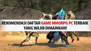 Rekomendasi Daftar Game MMORPG PC Terbaik yang Wajib Dimainkan!