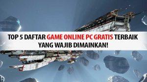 Top 5 Daftar Game Online PC Gratis Terbaik yang Wajib Dimainkan!