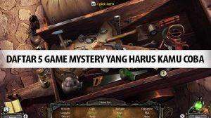 Daftar 5 Game Mystery Yang Harus Kamu Coba