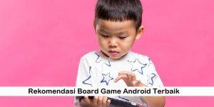 Rekomendasi Board Game Android Terbaik