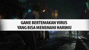 Game Bertemakan Virus yang Bisa Menemani Harimu