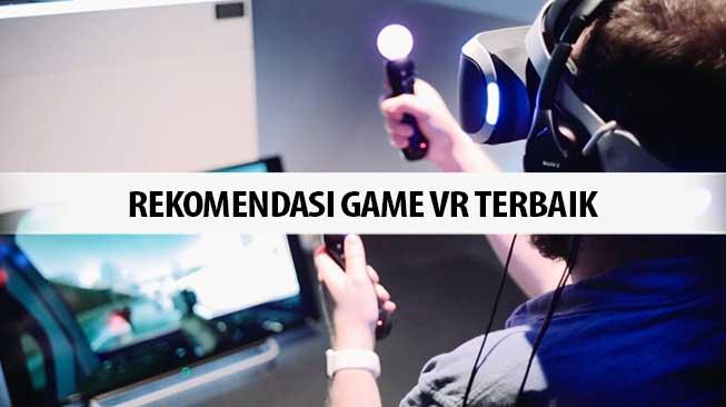Rekomendasi Game VR Terbaik